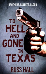 11_20 To-Hell-and-Gone-in-Texas-800 Cover reveal and Promotional