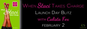 2_2 calista When-Staci-Takes-Charge-Launch-Day-Blitz