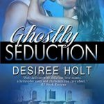 Ghostly Seduction by Desiree Holt