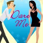 Dare Me by Debra Druzy