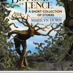 Beyond the Fence: A Short Collection of Stories by Marilyn Horn