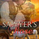 Sawyer's Rose by Kim Turner