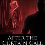 After The Curtain Call by Nancy E. Polin