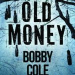 Old Money by Bobby Cole