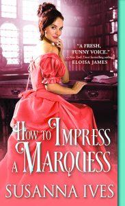 11_1-susanna-ives-cvr-how-to-impress-a-marquess