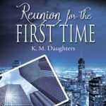 Reunion for the First Time by K. M Daughters