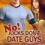 No! Jocks Don't Date Guys by Wade Kelly