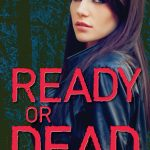 Ready Or Dead by PM Kavanaugh