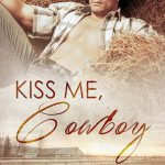 Kiss Me, Cowboy by Carol Lynne
