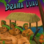 Drama Luau by Joe Cosentino – Character Interview