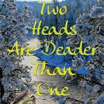 Two Heads Are Deader Than One by Elena Hartwell