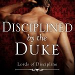 Disciplined by the Duke by Alyson Chase – Spotlight