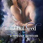 Immortal Need by LeTeisha Newton