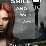 Smile and Walk Away by Danielle Riedel
