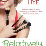 Relatively Crazy by Ellen Dye – Spotlight and Giveaway
