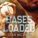 Bases Loaded by Sean Michael – Guest Blog