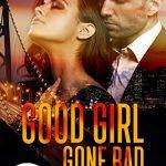 Good Girl Gone Bad by Kenzie Mack