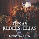 Texas Rebels: Elias by Linda Warren