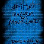 #iHunt Mayhem in Movieland by David A Hill Jr.