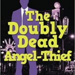 Doubly-Dead Angel Thief by Marc Whelchel
